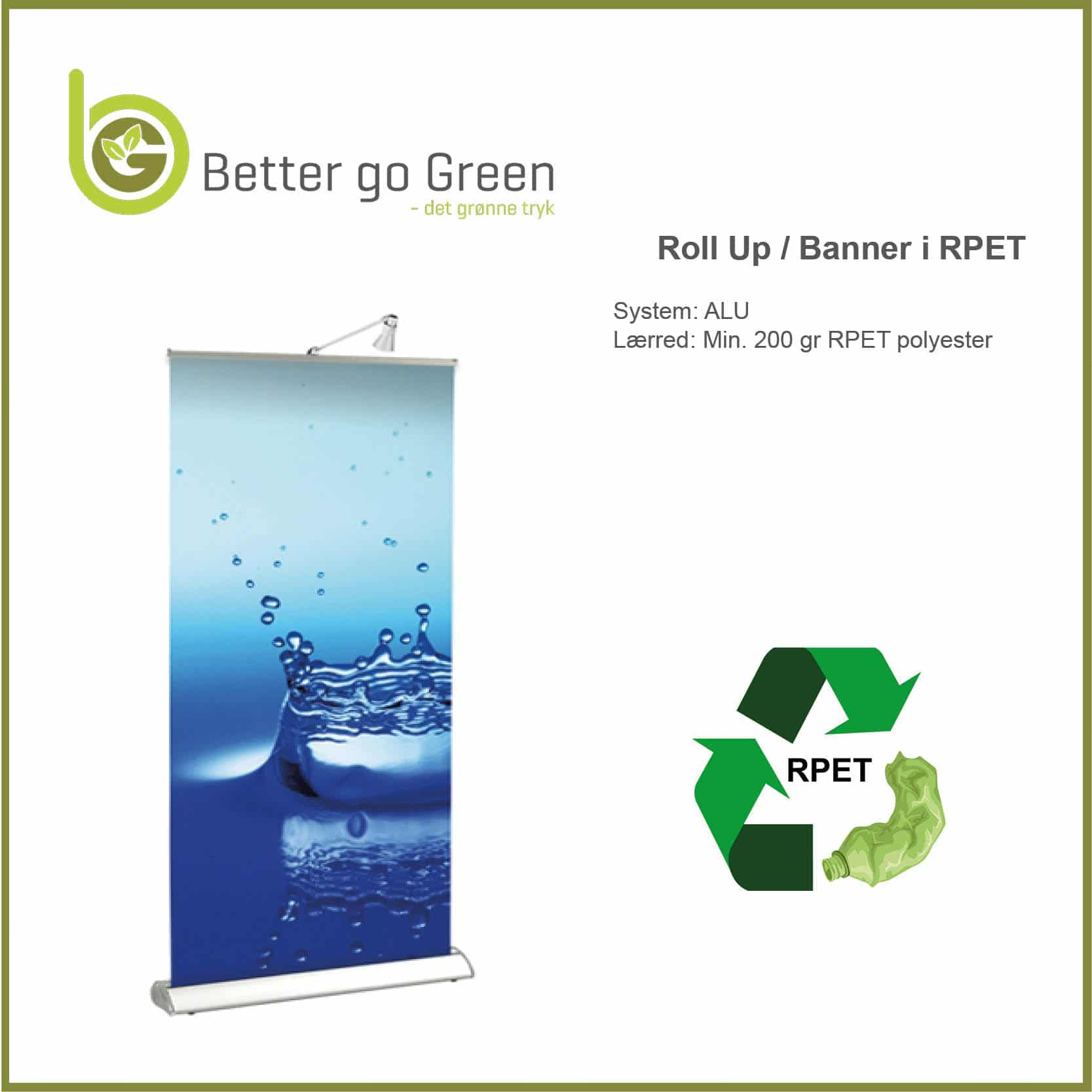 Roll Up med banner af RPET, genanvendt plast, BetterGoGreen.dk